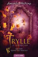 Trylle T2 Indécise, Trylle