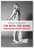I'm with the band , Confessions d'une groupie