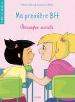 MA PREMIERE BFF - TOME 2 - MESSAGES SECRETS