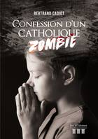 Confession d'un catholique zombie