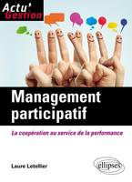 Management participatif / la coopération au service de la performance, la coopération au service de la performance