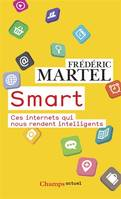 Smart, Ces internets qui nous rendent intelligents