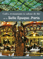 Cafés, restaurants et salons de thé de la Belle Epoque à Paris