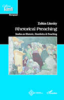 Rhetorical Preaching, Studies on Rhetoric, Homiletics & Preaching