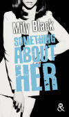 Something About Her, , Une romance New Adult, par l'auteur de