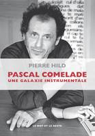 Pascal Comelade, Une galaxie instrumentale