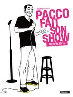 Pacco fait son show - Boys vs girls, boys vs girls