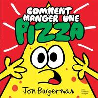 Comment manger une pizza