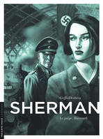 4, Sherman - Tome 4 - Le piège. Bayreuth