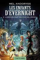 Les Enfants d'Evernight T2 L'Orphelinat du Cheval-pendu, Les Enfants d'Evernight