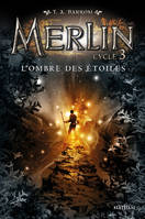 Merlin, cycle 3, 2, Merlin Cycle 3 - tome 2 L'ombre des étoiles
