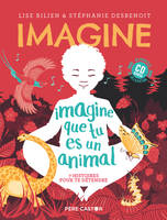 IMAGINE QUE TU ES UN ANIMAL(+