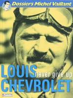 MICHEL VAILLANT DOSSIERS T11 LOUIS CHEVROLET-NEVER GIVE UP