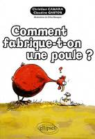 Comment fabrique-t-on une poule ?