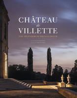 CHATEAU DE VILLETTE: THE SPLENDOR OF FRENCH DECOR (ANG)