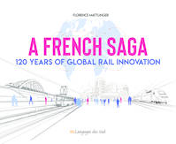 A French Saga, 120 years of global rail innovation