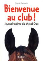 Journal intime du cheval Crac / Bienvenue au club !, journal intime du cheval Crac