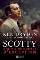 Scotty, Une vie de hockey d'exception