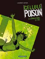 3, Cellule Poison - Tome 3 - Main dans le sac (La)