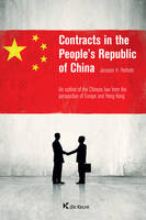 Contracts in the People's Republic of China, An outline of the Chinese law from the perspective of Europe and Hong-Kong