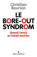 Le bore-out syndrom, Quand l'ennui au travail rend fou