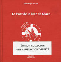 Le Port de la Mer de Glace -collector-