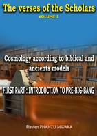 Cosmology According to Biblical and Ancient Models, The Verses of the Scholars - Volume I