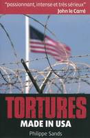 TORTURES MADE IN USA