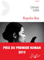 Repulse bay, Prix du Premier Roman 2013