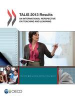 TALIS 2013 Results, An International Perspective on Teaching and Learning