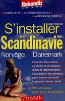 S'installer en Scandinavie., Tome 1, Norvège et Danemark, S'installer en Scandinavie