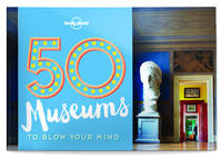 50 Museums to Blow You Mind - 1ed - Anglais