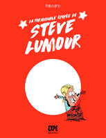 HORS COLLECTION - LA FORMIDABLE EPOPEE DE STEVE LUMOUR
