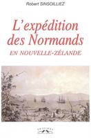 L'EXPEDITION DES NORMANDS EN NOUVELLE-ZELANDE, 1840-1850