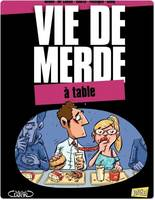 Vie de merde, VDM - Tome 14 - à table, 14