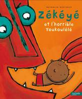 Zékéyé et le l'horrible youkoulélé