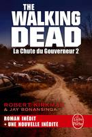 2, La Chute du Gouverneur 2 (The Walking Dead, Tome 3)
