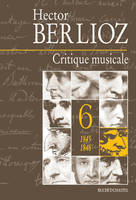 Critique musicale., Volume 6, 1845-1848, Critique musicale, 1823-1863