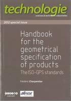 HANDBOOK FOR THE GEOMETRICAL SPECIFICATION OF PRODUCTS. THE ISO-GPS STANDARDS. 2012 SPECIAL ISSUE