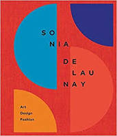SONIA DELAUNAY: ART, DESIGN AND FASHION /ANGLAIS