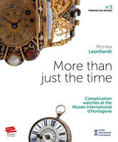More than just the time, Complication watches at the Musée international d'horlogerie