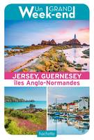 Le Guide Un Grand Week-end à Jersey, Guernesey et les îles anglo-normandes