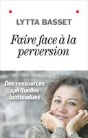 Faire face à la perversion, Des ressources spirituelles inattendues