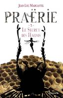 Praërie, Tome 2 : Le Secret des Haoms