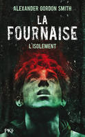 La Fournaise tome 2, L'isolement