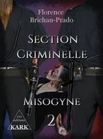 Section criminelle 2, Misogyne