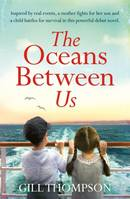 The Oceans Between Us: Inspired by heartbreaking true events, the rive