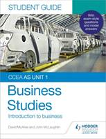 CCEA AS Unit 1 Business Studies Student Guide 1: Introduction to Busin