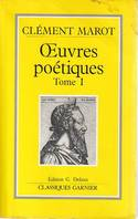 Oeuvres poétiques, tome 1: L'adolescence clémentine - La suite de l'adolescence clémentine,