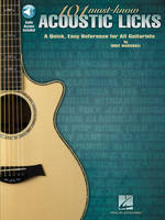 101 Must-Know Acoustic Licks, A Quick, Easy Reference for All Guitarists